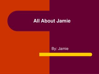 All About Jamie