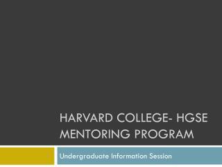 Harvard college-  hgse  mentoring program