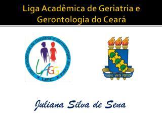 Liga Acadêmica de Geriatria e Gerontologia do Ceará