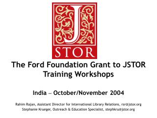 The Ford Foundation Grant to JSTOR Training Workshops  India   October