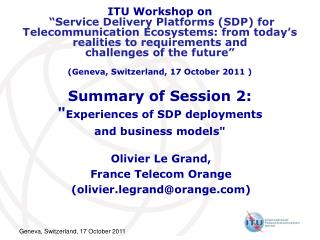 "Summary of Session 2: "" Experiences of SDP deployments  and business models"""