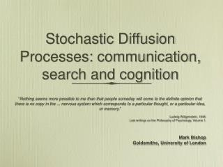 Stochastic Diffusion Processes: communication, search and cognition