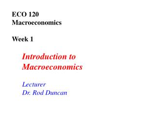 ECO 120  Macroeconomics Week 1