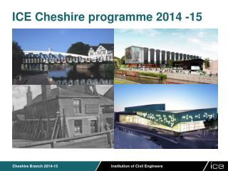 ICE Cheshire programme 2014 -15