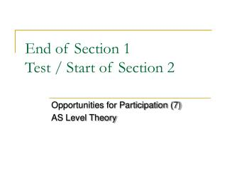 End of Section 1 Test / Start of Section 2
