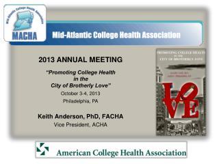 Keith Anderson, PhD, FACHA Vice President, ACHA
