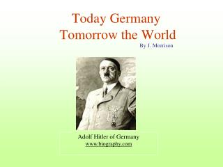 Today Germany  Tomorrow the World