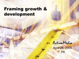Framing growth & development