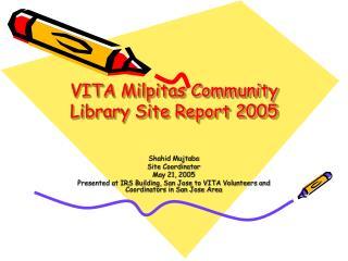 VITA Milpitas Community Library Site Report 2005