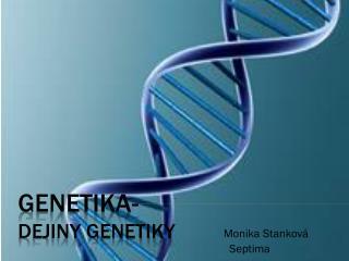 GENETIKA- Dejiny genetiky