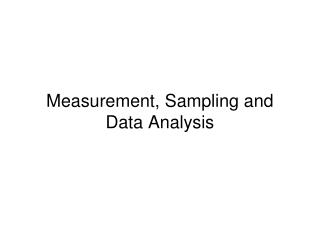 Measurement, Sampling and Data Analysis
