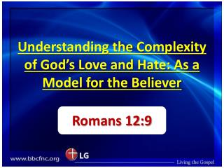 Understanding the Complexity of God's Love and Hate: As a Model for the Believer
