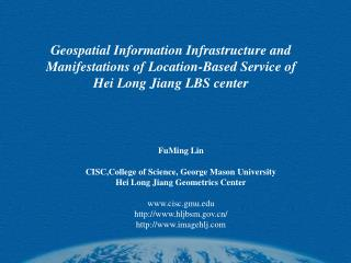 FuMing Lin CISC,College of Science, George Mason University Hei Long Jiang Geometrics Center