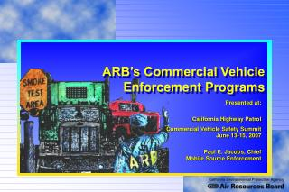 Presented at: California Highway Patrol Commercial Vehicle Safety Summit  June 13-15, 2007