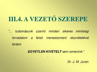III.4.  A VEZET Ő  SZEREPE