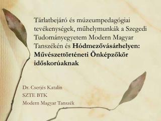 Dr. Cserjés Katalin SZTE BTK  Modern Magyar Tanszék