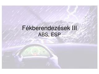 Fékberendezések III ABS, ESP