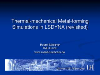Thermal-mechanical Metal-forming Simulations in LSDYNA (revisited)