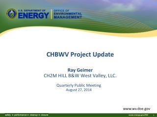 Ray  Geimer CH2M HILL B&W West Valley, LLC.