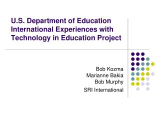 U.S. Department of Education International Experiences with Technology in  Education Project