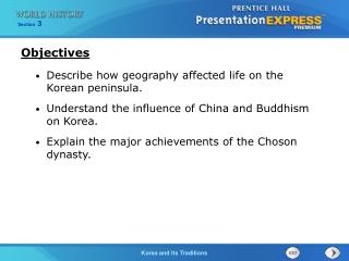 Describe how geography affected life on the Korean peninsula.