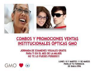 COMBOS Y PROMOCIONES VENTAS INSTITUCIONALES  Ó PTICAS GMO