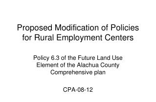 Proposed Modification of Policies for Rural Employment Centers
