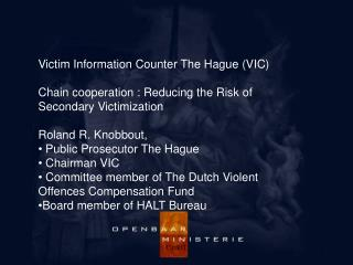 Victim Information  Counter  The Hague  (VIC)