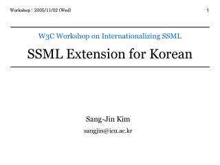W3C Workshop on Internationalizing SSML SSML Extension for Korean