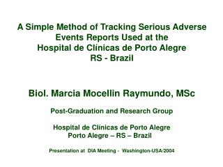A Simple Method of Tracking Serious Adverse Events Reports Used at the Hospital de Cl nicas de Porto Alegre  RS - Brazil