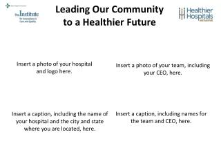 Leading Our Community  to a Healthier Future