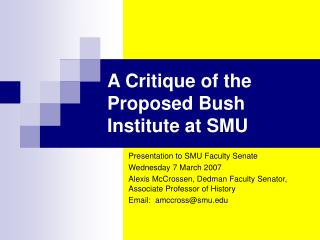 A Critique of the Proposed Bush Institute at SMU