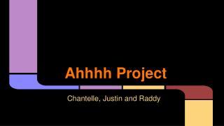 Ahhhh Project