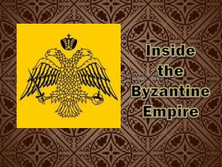 Inside the  Byzantine Empire
