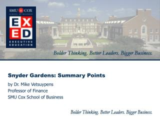 Snyder Gardens: Summary Points