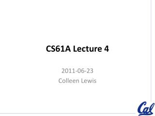 CS61A Lecture 4