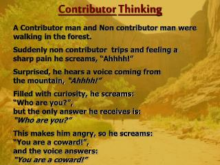 Contributor Thinking A Contributor man and Non contributor man were walking in the forest.