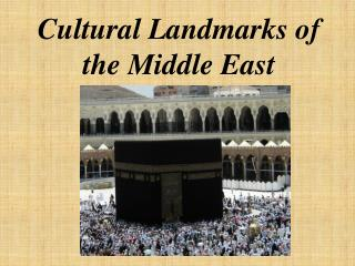 Cultural Landmarks of the Middle East