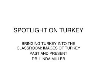 SPOTLIGHT ON TURKEY