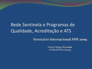 Rede Sentinela e Programas de Qualidade, Acredita  o e ATS