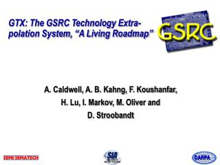 "GTX: The GSRC Technology Extra- polation System, ""A Living Roadmap"""