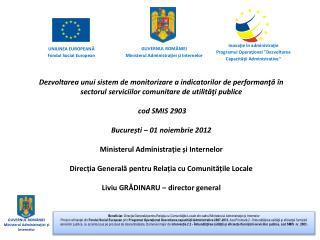 Titlul proiectului : Dezvoltarea unui sistem de monitorizare a indicatorilor de