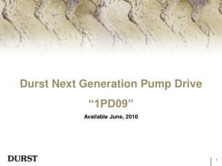 """Durst Next Generation Pump Drive """"1PD09"""" Available June, 2010"""