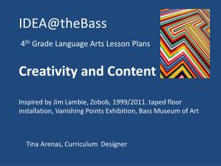 IDEA@theBass  4 th  Grade Language Arts Lesson Plans Creativity and Content