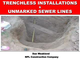 TRENCHLESS INSTALLATIONS & UNMARKED SEWER LINES