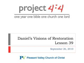 Daniel's  Visions of  Restoration Lesson 39