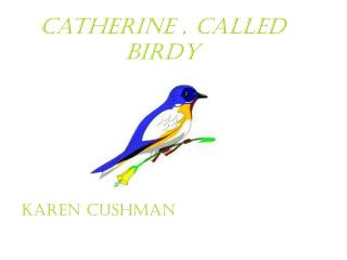 Catherine , Called Birdy