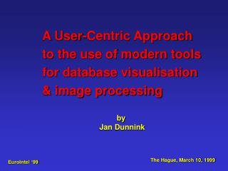 A User-Centric Approach to the use of modern tools for database visualisation & image processing