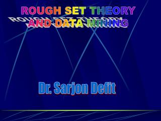 ROUGH SET THEORY AND DATA MINING