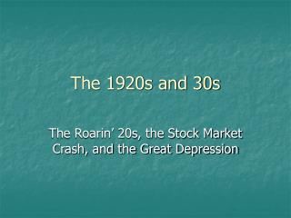 The 1920s and 30s
